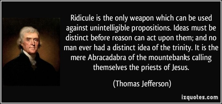 quote-ridicule-is-the-only-weapon-which-can-be-used-against-unintelligible-propositions-ideas-must-be-thomas-jefferson-240532